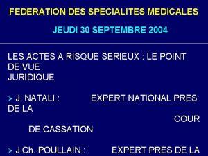 FEDERATION DES SPECIALITES MEDICALES JEUDI 30 SEPTEMBRE 2004
