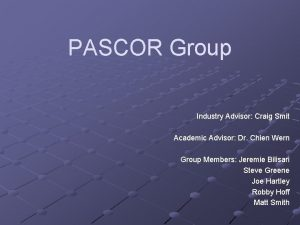 PASCOR Group Industry Advisor Craig Smit Academic Advisor