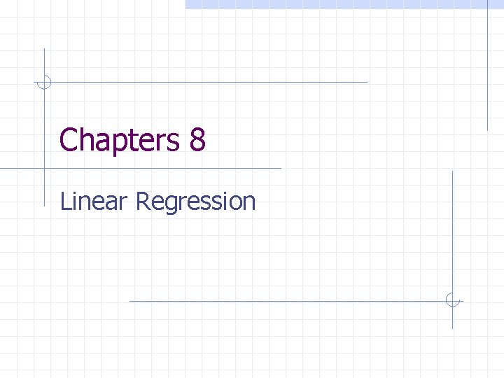 Chapters 8 Linear Regression Correlation and Regression Correlation