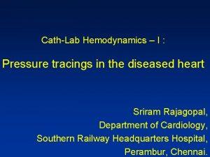 CathLab Hemodynamics I Pressure tracings in the diseased