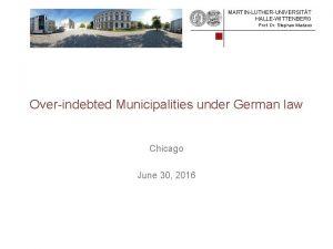MARTINLUTHERUNIVERSITT HALLEWITTENBERG Prof Dr Stephan Madaus Overindebted Municipalities
