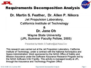 Requirements Decomposition Analysis Dr Martin S Feather Dr