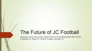 The Future of JC Football Maricopa County Community