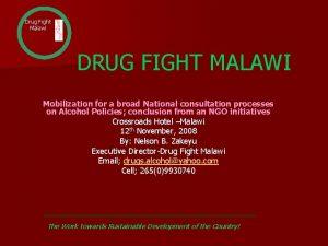Drug Fight Malawi DRUG FIGHT MALAWI Mobilization for