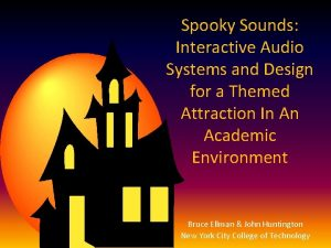Spooky Sounds Interactive Audio Systems and Design for
