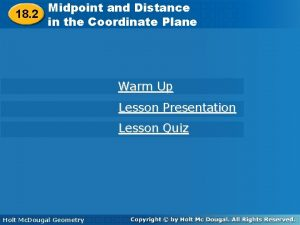 Midpoint andand Distance Midpoint Distance 18 2 in
