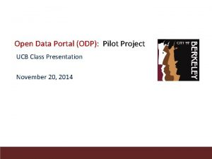 Open Data Portal ODP Pilot Project UCB Class