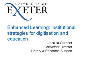 Enhanced Learning Institutional strategies for digitisation and education