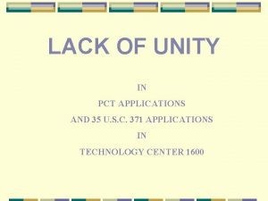 LACK OF UNITY IN PCT APPLICATIONS AND 35