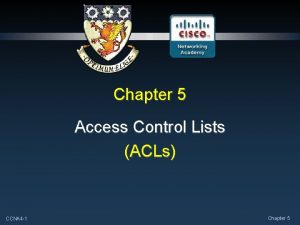 Chapter 5 Access Control Lists ACLs CCNA 4