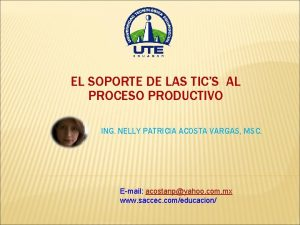 EL SOPORTE DE LAS TICS AL PROCESO PRODUCTIVO