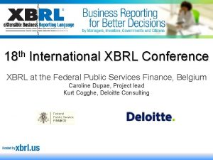 18 th International XBRL Conference XBRL at the