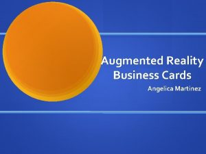 Augmented Reality Business Cards Angelica Martinez QR vs