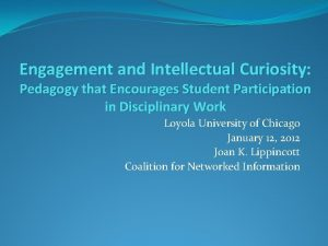 Engagement and Intellectual Curiosity Pedagogy that Encourages Student
