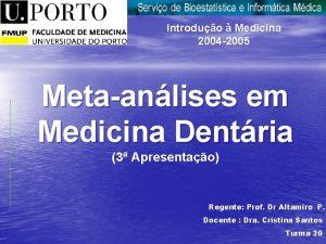Introduo Medicina Introduo Medicina 2004 2005 Metaanlises em