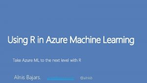 Using R in Azure Machine Learning Take Azure