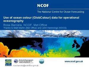 Use of ocean colour Glob Colour data for