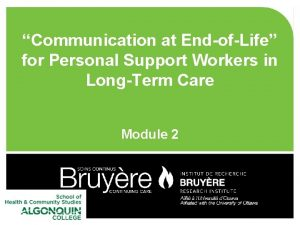 Communication at EndofLife for Personal Support Workers in