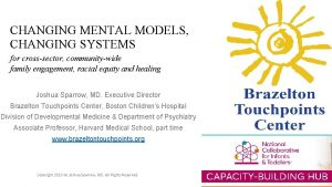 CHANGING MENTAL MODELS CHANGING SYSTEMS for crosssector communitywide