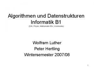 Algorithmen und Datenstrukturen Informatik B 1 DAI Physik