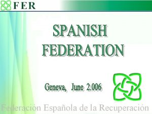 Spanish Federation of Recovery FER The Federation of