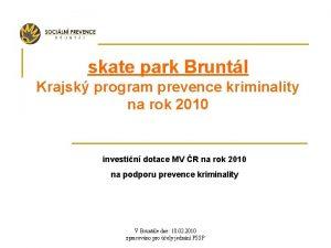 skate park Bruntl Krajsk program prevence kriminality na