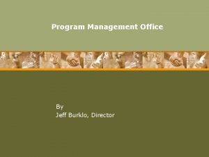 Program Management Office By Jeff Burklo Director Typical