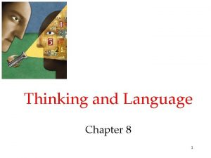 Thinking and Language Chapter 8 1 Cognition Cognition