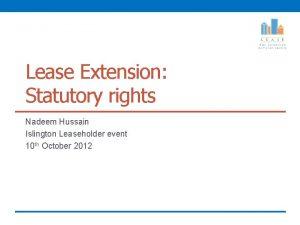 Lease Extension Statutory rights Nadeem Hussain Islington Leaseholder