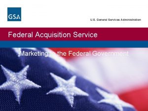 U S General Services Administration Federal Acquisition Service