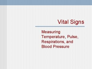 Vital Signs Measuring Temperature Pulse Respirations and Blood