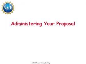 Administering Your Proposal CAREER Proposal Writing Workshop ProgressFinal