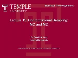 Statistical Thermodynamics Lecture 13 Conformational Sampling MC and