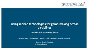 Using mobile technologies for gamemaking across disciplines Horizon