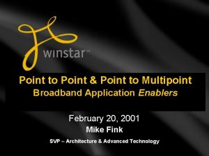 Point to Point Point to Multipoint Broadband Application