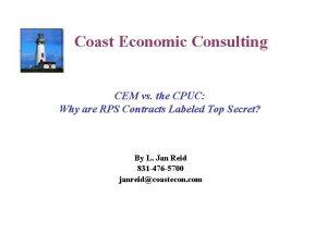 Coast Economic Consulting CEM vs the CPUC Why
