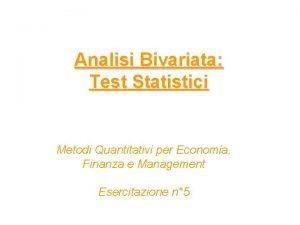 Analisi Bivariata Test Statistici Metodi Quantitativi per Economia