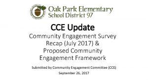 CCE Update Community Engagement Survey Recap July 2017