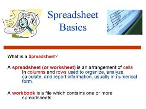 Spreadsheet Basics What is a Spreadsheet A spreadsheet