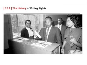 10 1 The History of Voting Rights Voting