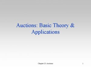 Auctions Basic Theory Applications Chapter 23 Auctions 1