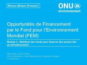 Rseau Afrique Franais Opportunits de Financement par le