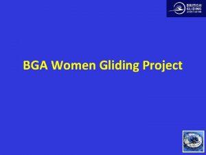 BGA Women Gliding Project Women Baseline Survey Who