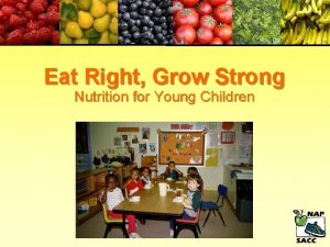 Eat Right Grow Strong Nutrition for Young Children