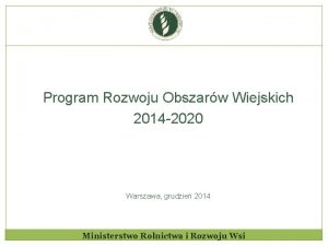 Program Rozwoju Obszarw Wiejskich 2014 2020 Warszawa grudzie
