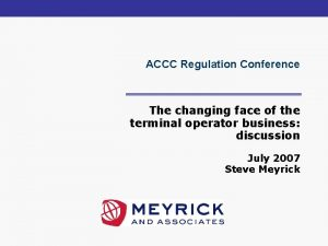 ACCC Regulation Conference The changing face of the