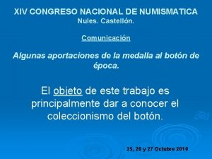 XIV CONGRESO NACIONAL DE NUMISMATICA Nules Castelln Comunicacin