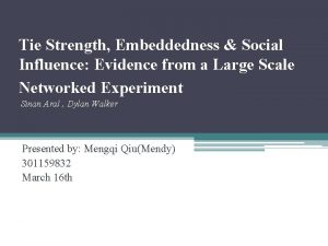 Tie Strength Embeddedness Social Influence Evidence from a