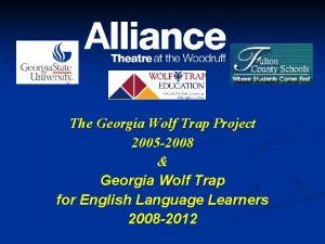 The Georgia Wolf Trap Project 2005 2008 Georgia