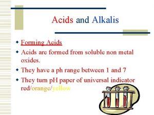 Acids and Alkalis w Forming Acids w Acids
